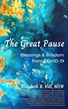 The Great Pause: Blessings & Wisdom from COVID-19