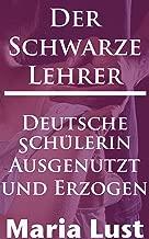 Der Schwarze Lehrer: Deutsche Schülerin ausgenutzt und erzogen (Es passierte auf der Arbeit! 6) (German Edition)