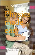 Physics Made Easy: Measurements, Scalars and Vectors