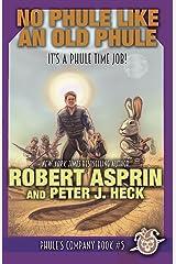 No Phule Like An Old Phule (Phule's Company Book 5) Kindle Edition