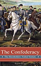 The Confederacy: The Slaveholders' Failed Venture (Reflections on the Civil War Era)