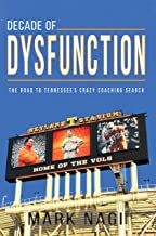 Decade of Dysfunction : The Road to Tennessee's Crazy Coaching Search