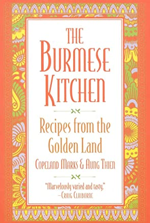 The Burmese Kitchen: Recipes from the Golden Land (English Edition)