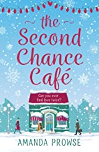 The Second Chance Café: A Christmas romance about finding love again from the number 1 bestseller