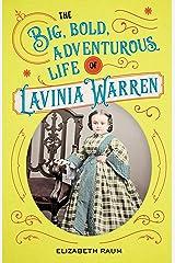 The Big, Bold, Adventurous Life of Lavinia Warren Kindle Edition