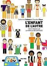 L'enfant de l'autre: Petit traité sur la famille recomposée - Essais - documents (Essais-documents) (French Edition)