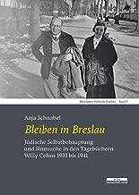 Bleiben in Breslau: Jüdische Selbstbehauptung und Sinnsuche in den Tagebüchern Willy Cohns 1933 bis 1941 (German Edition)