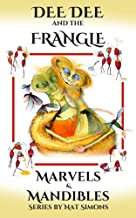 DeeDee and the Frangle (Marvels and Mandibles Book 1)
