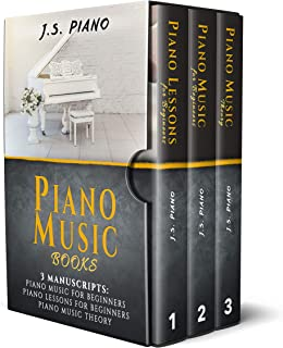 Piano Music Books: 3 Manuscripts: Piano Music for Beginners, Piano Lessons for Beginners & Piano Music Theory (Bundle Book 1)