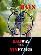 Halfway to a Vineyard