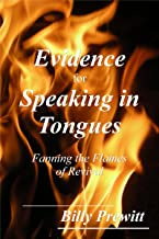 Evidence for Speaking in Tongues: Fanning the Flames of Revival
