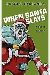 When Santa Slays (Sci-Fi Sizzlers) Kindle Edition