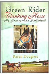 Green Rider Thinking Horse - My Journey with a Standardbred Paperback