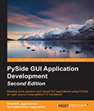 PySide GUI Application Development - Second Edition