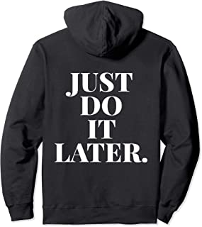 CUTE JUST DO IT LATER Pullover Hoodie