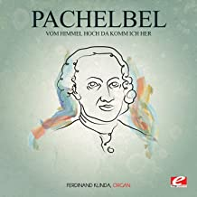 Pachelbel: Vom Himmel hoch da komm ich her (Digitally Remastered)