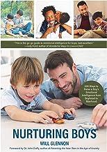 Nurturing Boys: 200 Ways to Raise a Boy's Emotional Intelligence from Boyhood to Manhood (Communication, Emotions & Feelings) (English Edition)