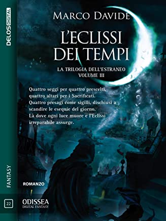 Leclissi dei tempi: Trilogia dellestraneo 3 (Odissea Digital Fantasy)