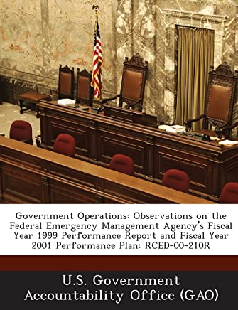 Government Operations: Observations on the Federal Emergency Management Agencys Fiscal Year 1999 Performance Report and Fiscal Year 2001 Per
