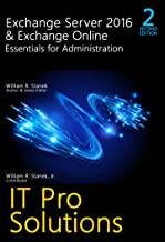 Exchange Server 2016 & Exchange Online: Essentials for Administration, 2nd Edition: IT Pro Solutions for Exchange Server