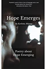 Hope Emerges: Poetry about Hope Emerging Kindle Edition