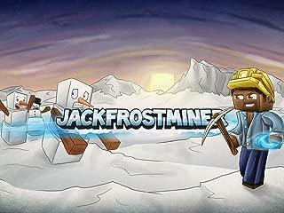 Clip: Jack Frost Miner