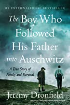 The Boy Who Followed His Father into Auschwitz: A True Story of Family and Survival PDF