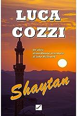 SHAYTAN (Thriller): un giallo appassionante, due omicidi, adrenalina pura e ritmo serrato, un'avventura mozzafiato (Serie di Luke McDowell Vol. 2) Formato Kindle