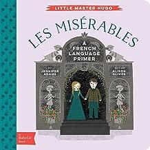 Les Miserables: A BabyLit® French Language Primer (BabyLit Primers)