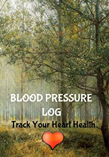 """Blood Pressure Log: Track Your Heart Health: 7"""" x 10"""" 53 Week Daily Blood Pressure and Heart Rate Tracker Logbook 