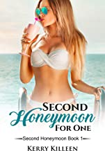 Second Honeymoon For One: Second Honeymoon Book 1