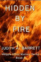 HIDDEN BY FIRE (MAGGIE SLOAN MYSTERY SERIES Book 3)