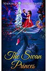 The Swan Princes: A Christmas Tail: A Retelling of the Swan Lake Fairy Tale (The Shifter Fable Fairy Tales) Kindle Edition
