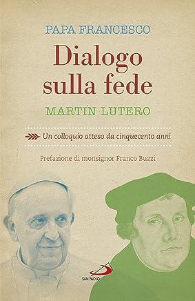 Dialogo sulla fede: Un colloquio atteso da cinquecento anni (Dimensioni dello spirito) (Italian Edition)