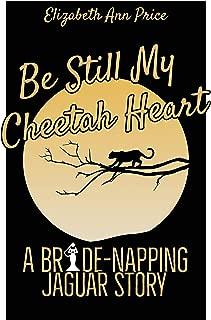 Be Still My Cheetah Heart (Bride-napping Jaguars Book 1)