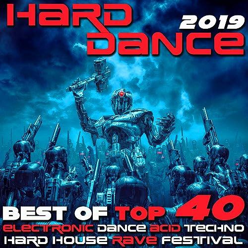 Hard Dance 2019 - Best of Top 40 Electronic Dance Acid