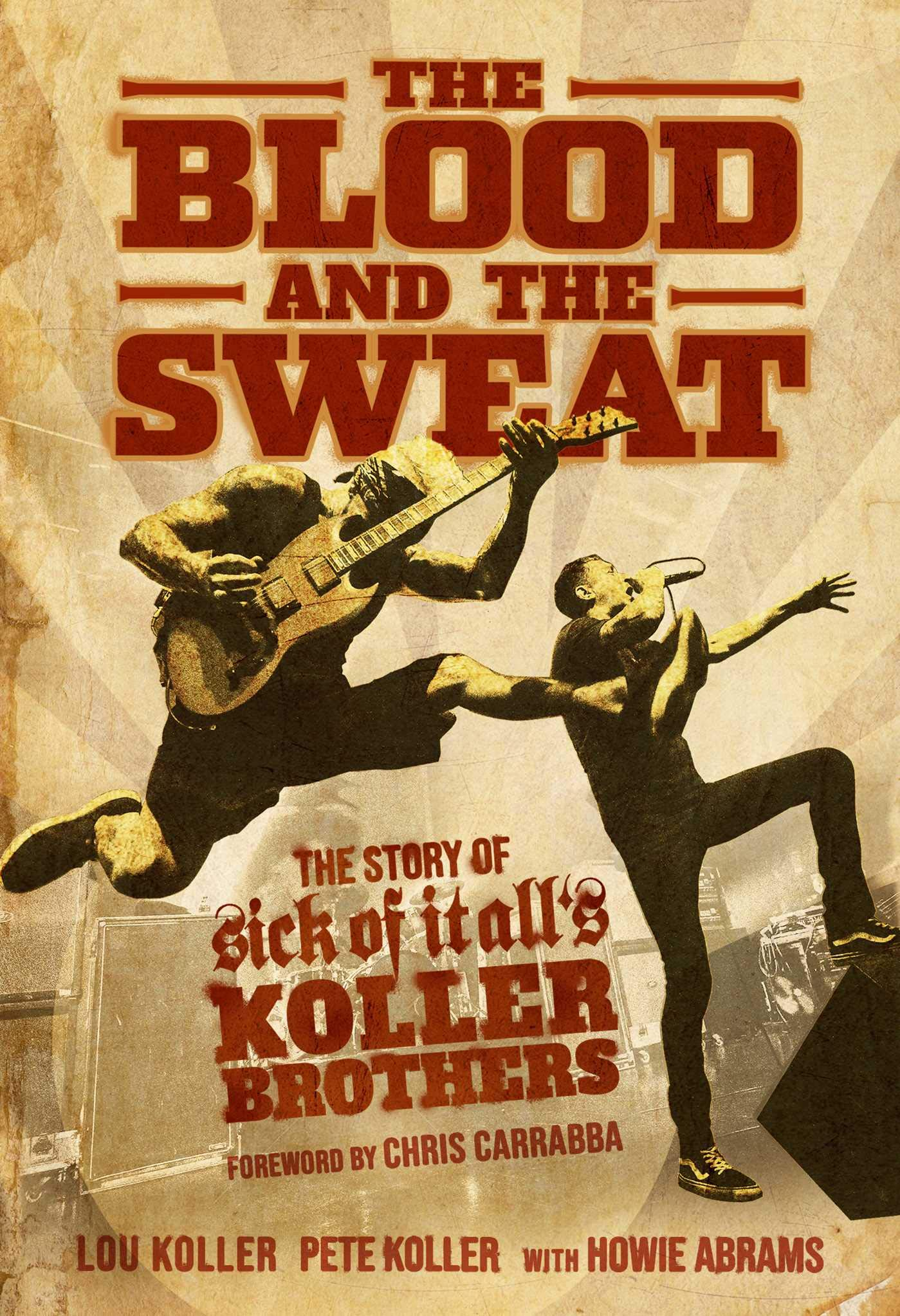Image OfThe Blood And The Sweat: The Story Of Sick Of It All's Koller Brothers