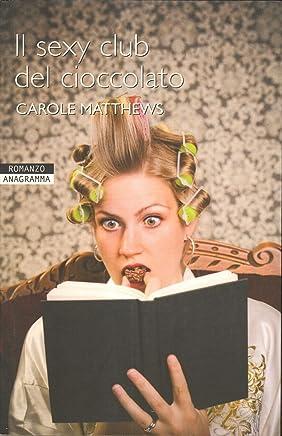 Il Sexy Club Del Cioccolato Di Carole Matthews Ed. Anagramma - B10