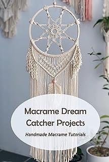 Macrame Dream Catcher Projects: Handmade Macrame Tutorials: Macrame Tutorials