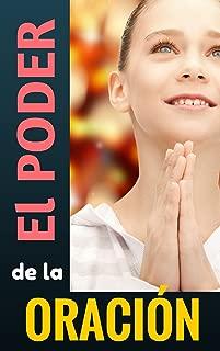 EL PODER DE LA ORACIÓN de intercesión a DIOS: CÓMO ORAR para que Dios nos escuche (OREN LOS UNOS POR LOS OTROS nº 5) (Spanish Edition)