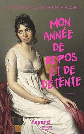 Mon année de repos et de détente (Littérature étrangère) (French Edition)