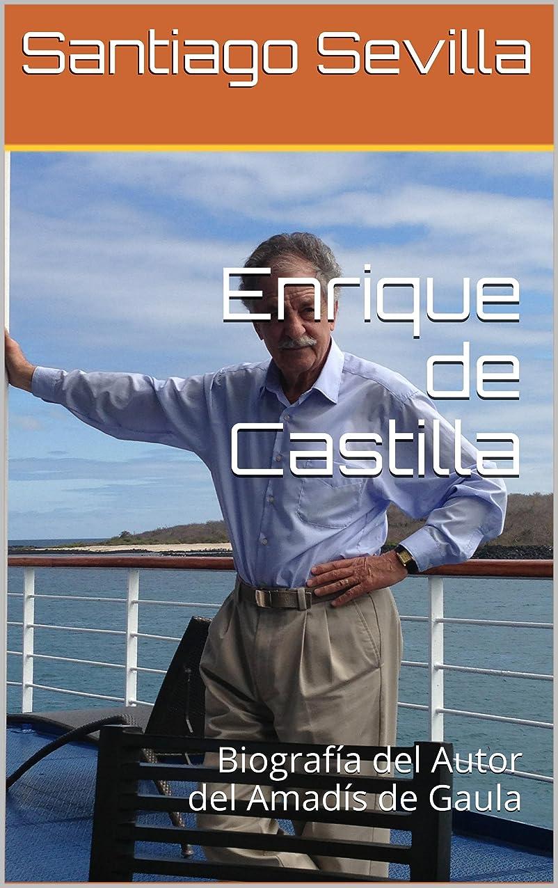 苦痛一目悲しいことにEnrique de Castilla: Biografía del Autor del Amadís de Gaula (Spanish Edition)