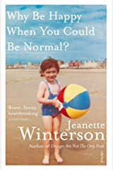 Why Be Happy When You Could Be Normal? Kindle Edition