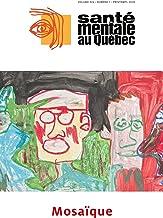 Santé mentale au Québec. Vol. 45 No. 1, Printemps 2020: Mosaïque (French Edition)