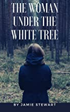 The Woman Under The White Tree (Father Michael Agnew Book 1)