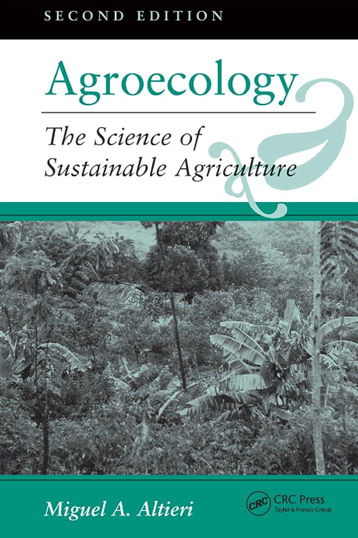 大事にする出くわす原因Agroecology: The Science Of Sustainable Agriculture, Second Edition (English Edition)