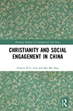 Christianity and Social Engagement in China (Routledge Religion in Contemporary Asia Series)