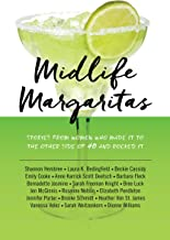 Midlife Margaritas: Stories from Women Who Made It to the Other Side of 40 and Rocked It (English Edition)