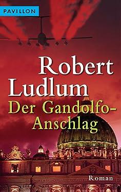 Der Gandolfo-Anschlag: Roman (German Edition)