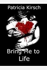 Bring Me to Life Kindle Edition